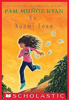 Yo, Naomi León (Becoming Naomi Leon) (Spanish Edition)