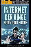 Internet der Dinge: Segen oder Fluch?
