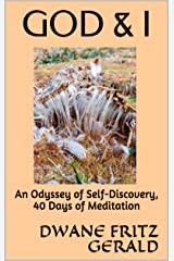 God & I: An Odyssey of Self-Discovery, 40 Days of Meditation (God and I) Kindle Edition