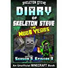 Diary of Minecraft Skeleton Steve the Noob Years - Season 3 Episode 3 (Book 15) : Unofficial Minecraft Books for Kids, Teens,
