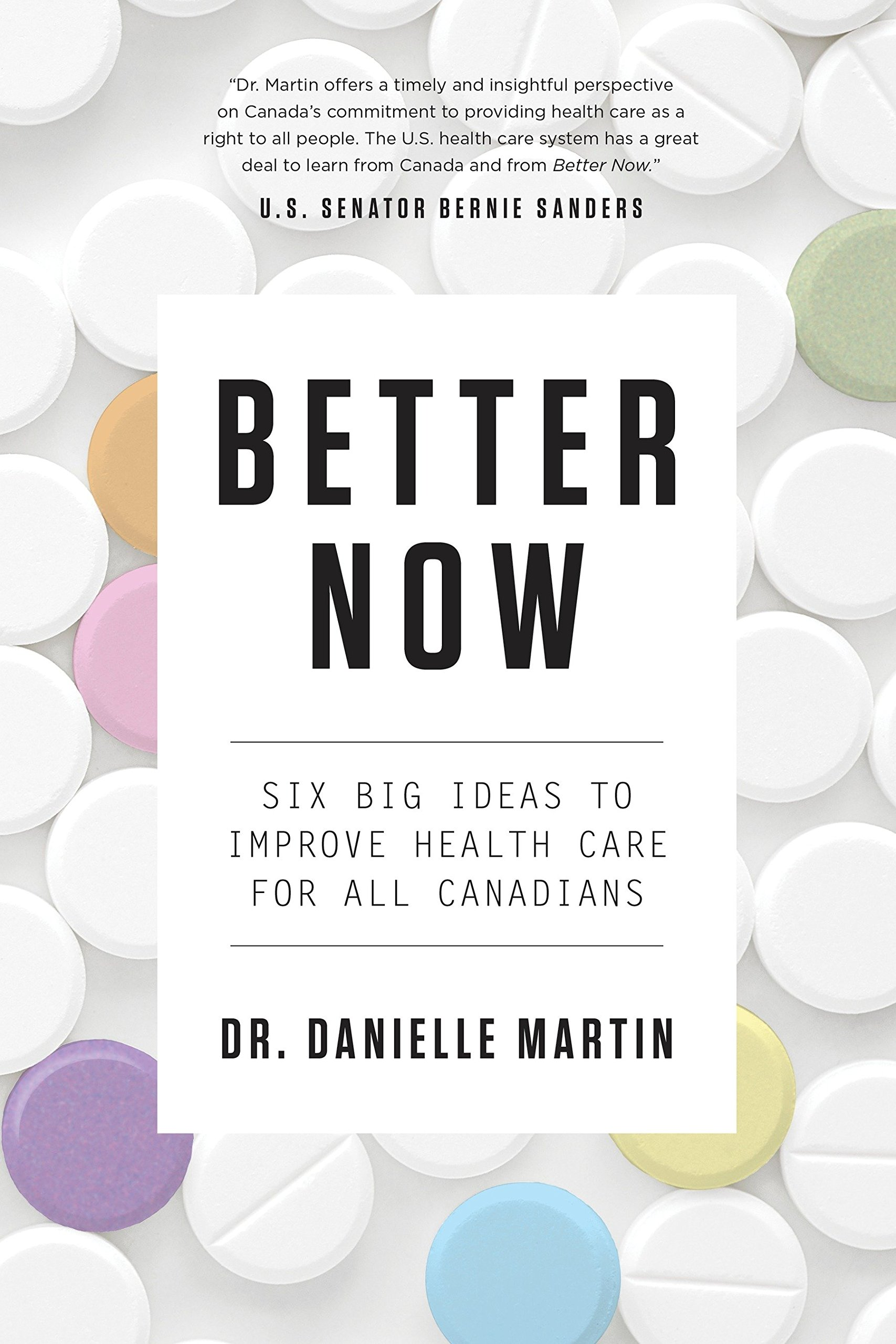 Better Now: Six Big Ideas to Improve Health Care for All Canadians ...