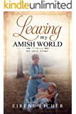 Leaving My Amish World: My True Story
