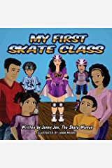 My First Skate Class: 5 Minute Skate Lesson - Learn to Skate on Quads, Ice & Rollerskates (aka Rollerblades) & Become a Skating Superhero (My First Skate Books Super Series) (Volume 3) Paperback