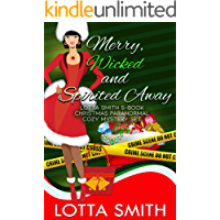 Merry, Wicked and Spirited Away: Lotta Smith 5-Book Christmas Paranormal Cozy Mystery Collection