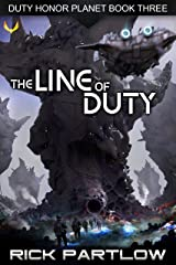 The Line of Duty: A Military Sci-Fi Series (Duty, Honor, Planet Book 3) Kindle Edition