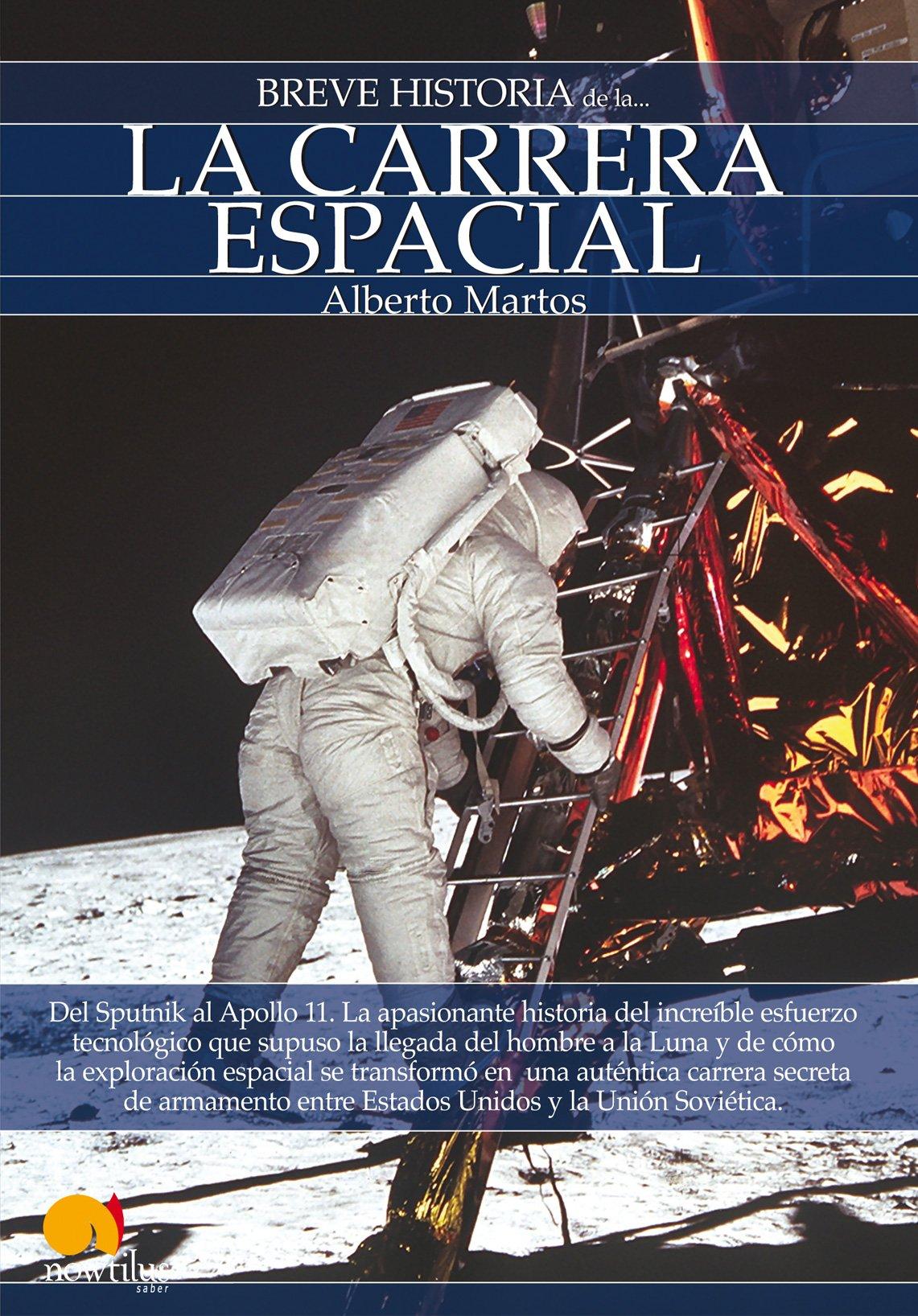 Breve historia de la carrera espacial: Amazon.es: Martos Rubio, Alberto: Libros
