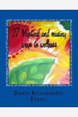 27 Mystical and musing ways to wellness Kindle Edition
