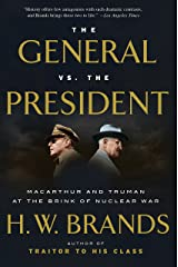 The General vs. the President: MacArthur and Truman at the Brink of Nuclear War Paperback