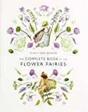 Flower Fairies: The Complete Book of the Flower Fairies