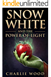 Snow White and the Power of Light