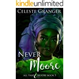 Never Moore: (All That & Moore Series Book 5)