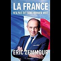 La France n'a pas dit son dernier mot (French Edition)