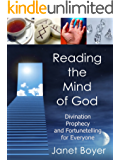 Reading the Mind of God: Divination, Prophecy and Fortunetelling for Everyone