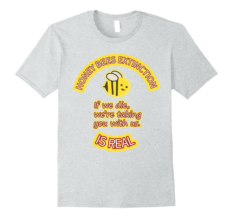 296186cc1250 Honey Bees Extinction Is Real T-shirts-Vaci – Vaciuk