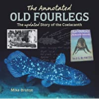 The Annotated Old Fourlegs: The Updated Story of the Coelacanth