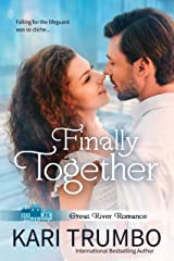 Finally Together (Great River Romance Book 3) Kindle Edition