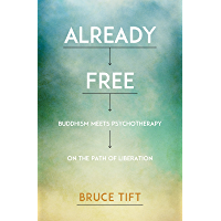 Already Free: Buddhism Meets Psychotherapy on the Path of Liberation (English Edition)