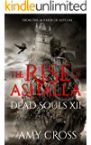 The Rise of Ashalla (Dead Souls Book 12)