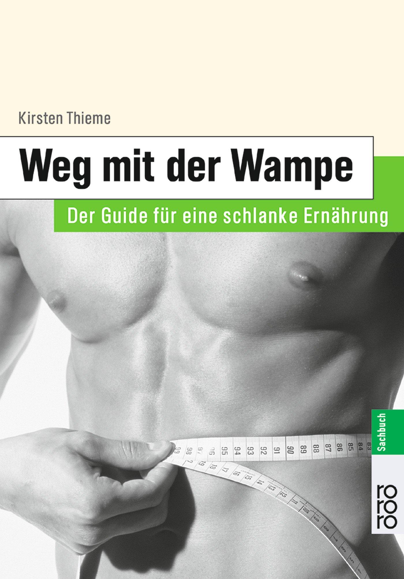 Men's Health: Weg mit der Wampe: Der Guide für eine schlanke Ernährung