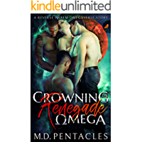 Crowning the Renegade Omega: A Reverse Harem Omegaverse Scifi Dark Romance (The Hunt Book 4)