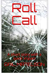Roll Call: A futuristic short story with a quick impact Kindle Edition