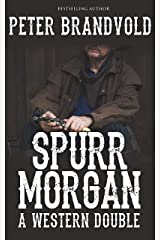 Spurr Morgan: A Western Double Kindle Edition
