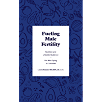 Fueling Male Fertility: Nutrition and lifestyle guidance for men trying to conceive