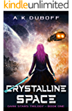 Crystalline Space (Dark Stars Book 1): A Space Fantasy Sci-Fi Adventure