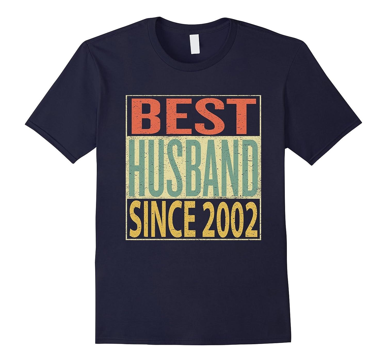 Mens Best Husband Since 2002 Shirt 15th Wedding Anniversary Gift-FL