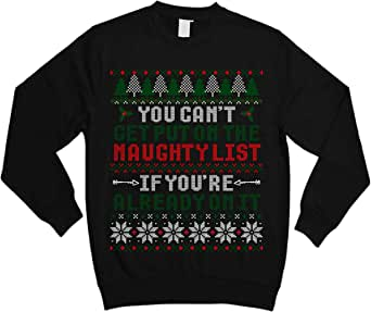 You Can't Get Put On The Naughty List Ugly Sweater Shirt ...