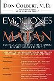 Emociones que matan: Entienda la conexión mente-cuerpo-espíritu que puede sanarle o destruirle (Nelson Pocket: Salud Emocional) (Spanish Edition)