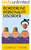 Borderline Personality Disorder: Enter the Mind of a Person Living with BPD! The Ultimate Information Book (Borderline Personality Disorder, BPD) (English Edition)