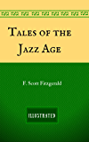 Tales of the Jazz Age: By F. Scott Fitzgerald - Illustrated