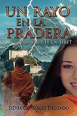 Un Rayo en la Pradera: Novela histórica en Tíbet (Saga: Amores en Guerra nº 1) (Spanish Edition) Kindle Edition