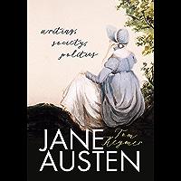 Jane Austen: Writing, Society, Politics (English Edition)