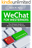 WeChat for Westerners: The Ultimate Guide to Accessing Chinese Markets