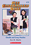 The Baby-Sitters Club #78: Claudia and Crazy Peaches (Baby-sitters Club (1986-1999))