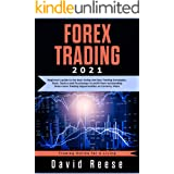 Forex Trading: Beginners' Guide to the Best Swing and Day Trading Strategies, Tools, Tactics, and Psychology to Profit from O
