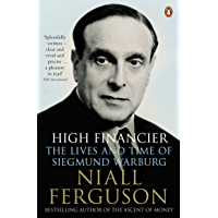 High Financier: The Lives and Time of Siegmund Warburg (English Edition)