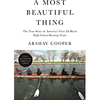 A Most Beautiful Thing: The True Story of America's First All-Black High School Rowing Team (English Edition)