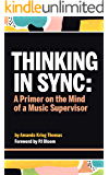 Thinking In Sync: A Primer on the Mind of a Music Supervisor