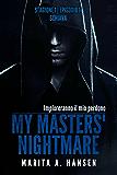"""My Masters' Nightmare Stagione 1, Episodio 14 """"Schiava"""""""