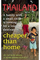 Thailand: A family with small child is looking for a tropical destination cheaper than home Kindle Edition