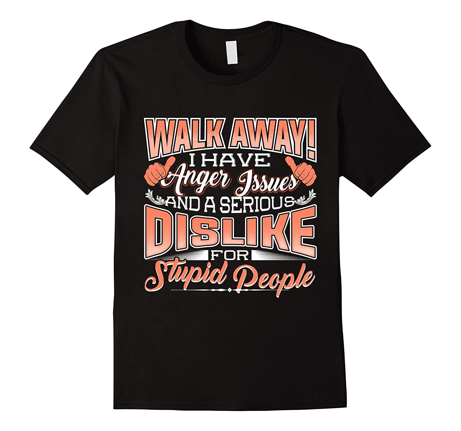I have anger issues and serious dislike stupid people shirt-Vaci
