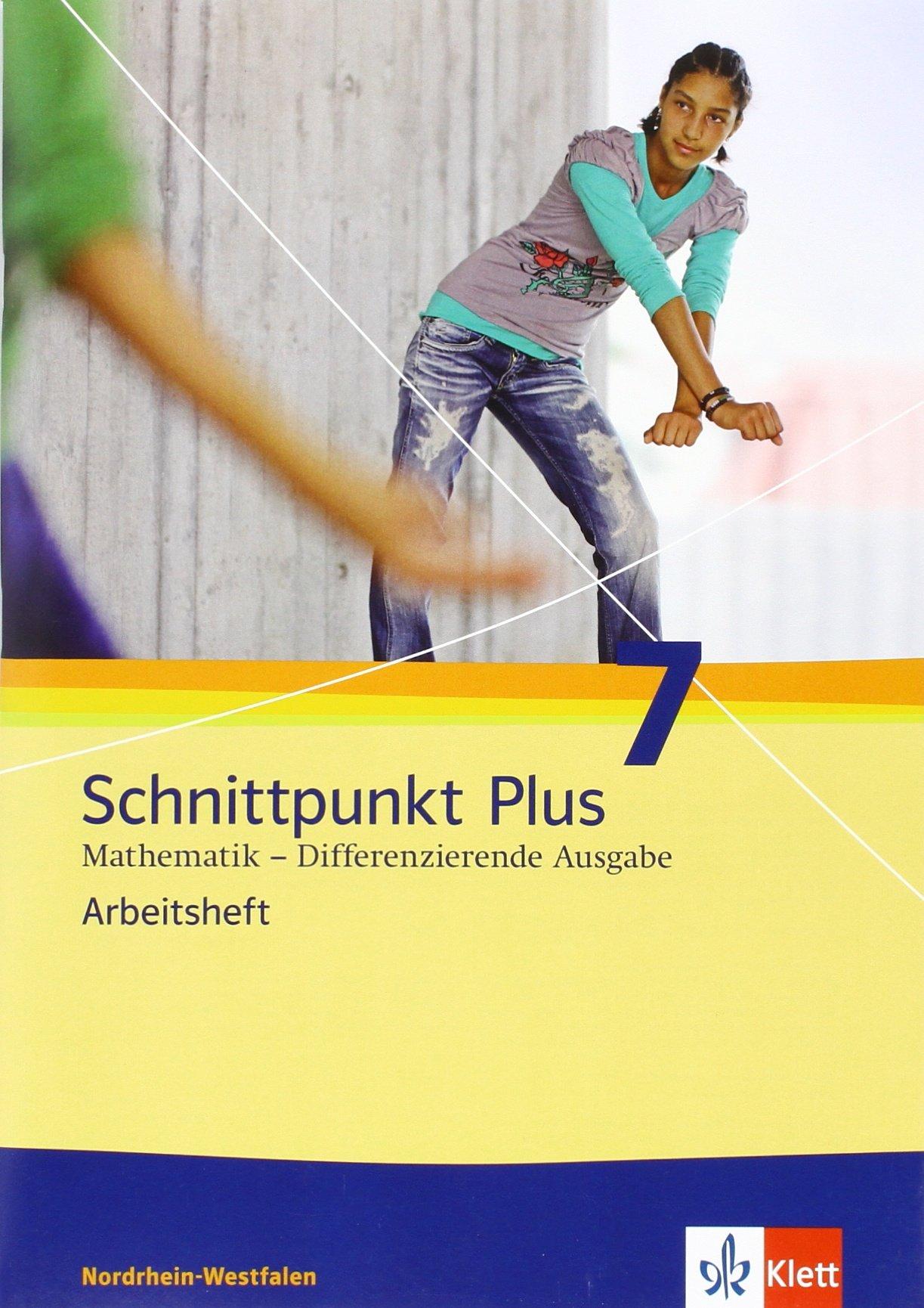 Schnittpunkt Plus Mathematik / Differenzierende Ausgabe Nordrhein-Westfalen ab 2012: Schnittpunkt Plus Mathematik / Arbeitsheft mit Lösungsheft 7. ... Ausgabe Nordrhein-Westfalen ab 2012