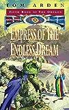 Empress Of The Endless Dream (GOLLANCZ S.F.)
