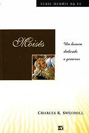 Moisés: Um homem dedicado e generoso