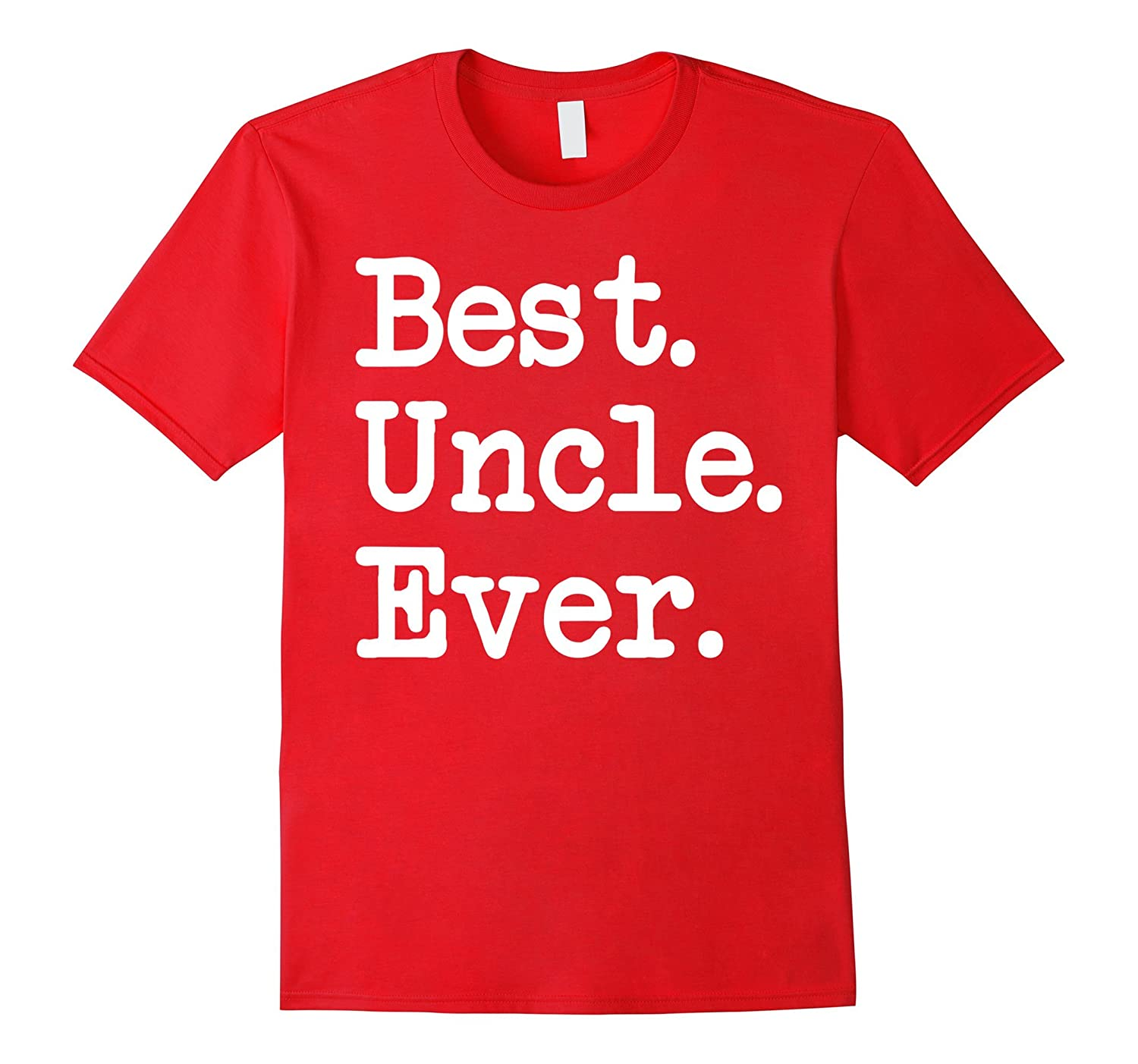 Best. Uncle. Ever. T-Shirt Great Gift For Favorite Uncle-Art