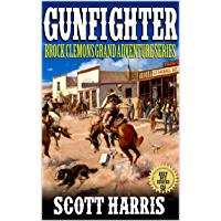 "Gunfighter: Brock Clemon's Grand Adventure Series: Books 1 - 3: A Western Adventure From The Author of ""Fire From Hell: Caz: Vigilante Hunter"" (English Edition)"