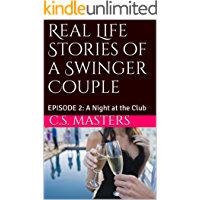 Real Life Stories of a Swinger Couple: EPISODE 2: A Night at the Club